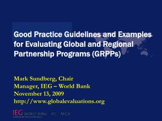 Good Practice Guidelines and Examples for Evaluating Global and Regional Partnership Programs GRPPs