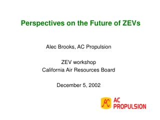 Perspectives on the Future of ZEVs