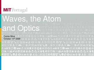 Waves, the Atom and Optics