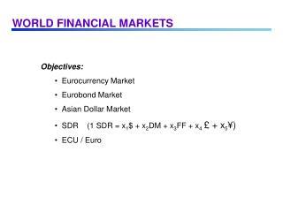 WORLD FINANCIAL MARKETS