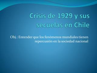 Crisis  de 1929 y sus secuelas en Chile