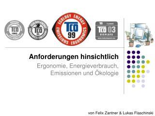 Anforderungen hinsichtlich Ergonomie, Energieverbrauch, Emissionen und Ökologie