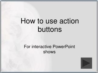 How to use action buttons