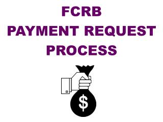 FCRB PAYMENT REQUEST PROCESS