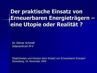 Der praktische Einsatz von Erneuerbaren Energieträgern – eine Utopie oder Realität ?