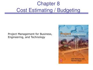 Chapter 8 Cost Estimating / Budgeting