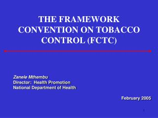 THE FRAMEWORK CONVENTION ON TOBACCO CONTROL (FCTC)