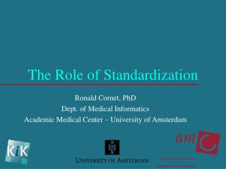 The Role of Standardization
