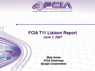FCIA T11 Liaison Report June 7, 2007