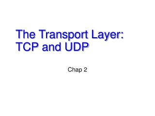 The Transport Layer: TCP and UDP