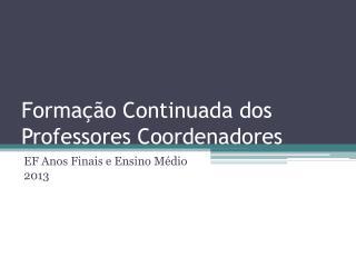 Formação Continuada dos Professores Coordenadores