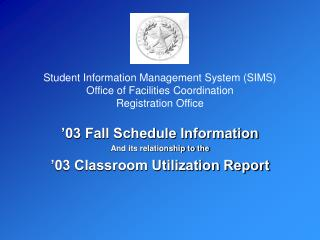 '03 Fall Schedule Information And its relationship to the '03 Classroom Utilization Report