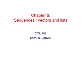 Chapter 6: Sequences : vectors and lists
