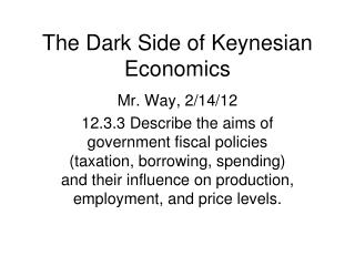 The Dark Side of Keynesian Economics