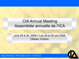 CIA Annual Meeting Assemblée annuelle de l'ICA