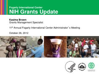 Fogarty International Center NIH Grants Update Kasima Brown Grants Management Specialist