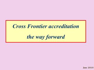 Cross Frontier accreditation the way forward