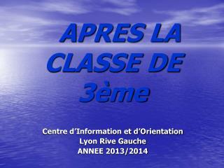 APRES LA CLASSE DE 3ème
