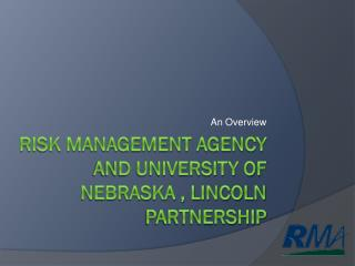 Risk Management agency and university of nebraska , lincoln partnership