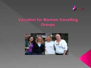 Vocation for Women travelling groups