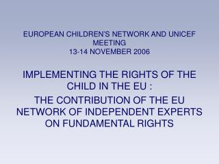 EUROPEAN CHILDREN'S NETWORK AND UNICEF MEETING 13-14 NOVEMBER 2006