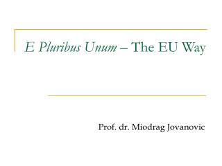 E Pluribus Unum  – The EU Way