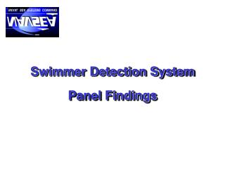 Swimmer Detection System Panel Findings