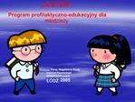 JESTEM   Program profilaktyczno-edukacyjny dla mlodziezy                                     Grazyna Poraj, Magdalena P