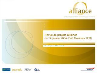 Revue de projets Alliance du 14 janvier 2004 (Défi Matériels TER)