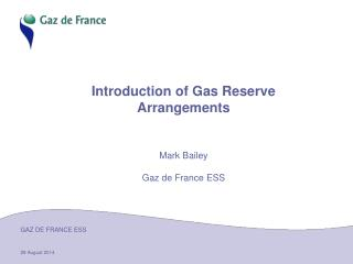 Introduction of Gas Reserve Arrangements