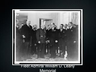 Fleet Admiral William D. Leahy Memorial