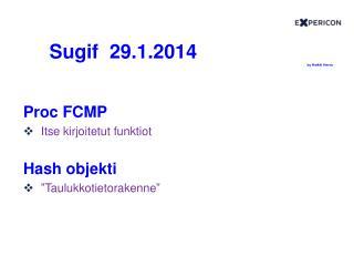 Sugif   29.1.2014 by  Heikki  Herva