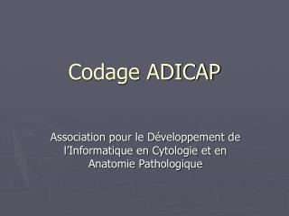 Codage ADICAP
