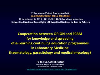 Cooperation between ORION and FCBM for knowledge and spreading