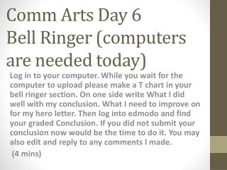 Comm  Arts Day 6 Bell Ringer (computers are needed today)