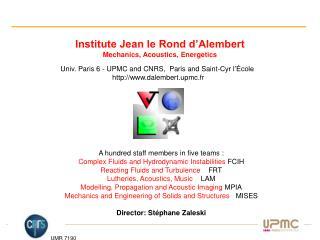 Institute Jean le Rond d�Alembert Mechanics, Acoustics, Energetics