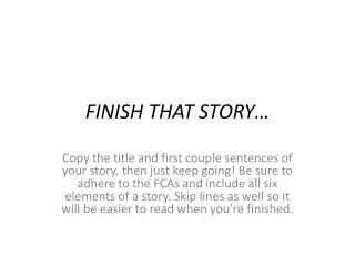 FINISH THAT STORY…