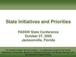State Initiatives and Priorities FASSW State Conference October 27, 2005 Jacksonville, Florida
