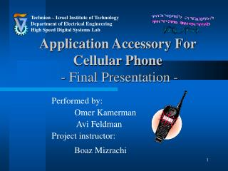 Application Accessory For Cellular Phone  - Final Presentation -