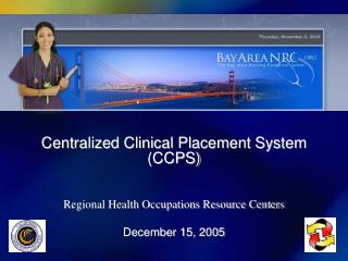 Centralized Clinical Placement System (CCPS) Regional Health Occupations Resource Centers