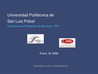 Universidad Polit cnica de  San Luis Potos  Proyecto para Prestaci n de Servicios - PPS