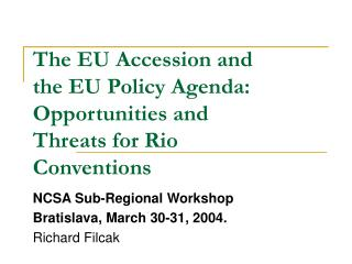 The EU Accession and the EU Policy Agenda: Opportunities and Threats for Rio Conventions