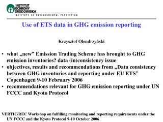Use of ETS data in GHG emission reporting Krzysztof Olendrzyński