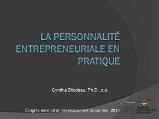 La  personnalité entrepreneuriale  en  pratique