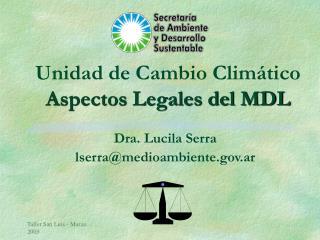 Unidad de Cambio Climático Aspectos Legales del MDL