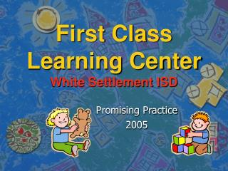 First Class Learning Center White Settlement ISD