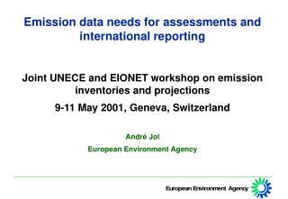 Emission data needs for assessments and international reporting