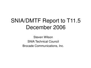 SNIA/DMTF Report to T11.5  December 2006