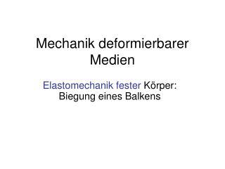 Mechanik deformierbarer Medien