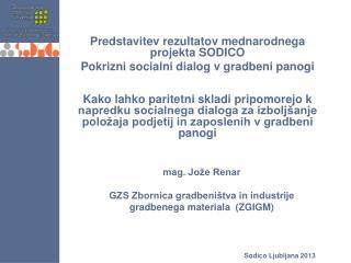 mag. Jo�e Renar GZS Zbornica gradbeni�tva in industrije gradbenega materiala  (ZGIGM)